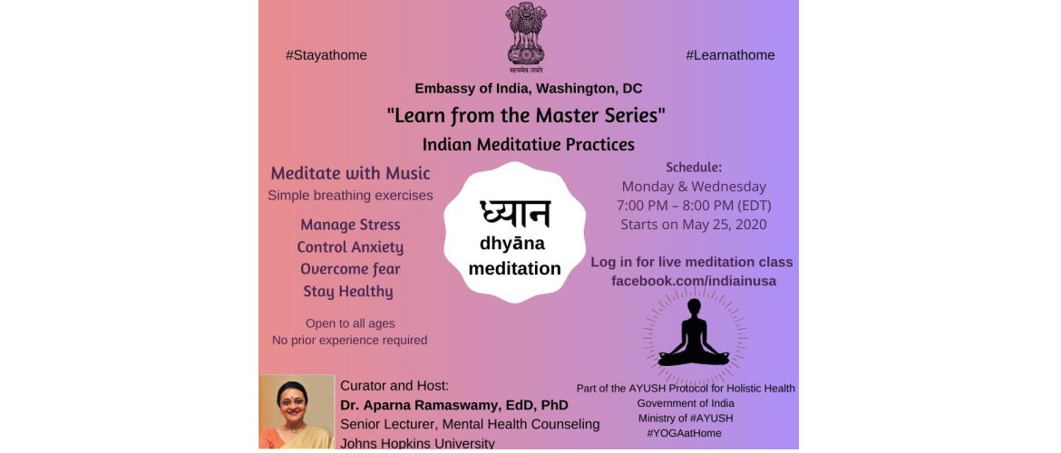 Learn to cope up with these challenging times by practicing Indian Meditation which is part of #AYUSH Protocol for Holistic Health. Tune in for LIVE Meditation classes http://facebook.com/indiainusa Monday & Wednesday 7 - 8 pm EDT. Curated by Dr. Aparna Ramaswamy, Senior Lecturer Johns Hopkins