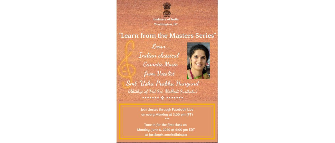 Every Monday learn from home, Indian Classical Carnatic Music from Vocalist Smt. Usha Prabhu Hungund, as part of our 'Learn from the Masters Series'. Tune in for the first class on Monday, June 8, 2020, at 6 PM EDT at https://facebook.com/indiainusa.